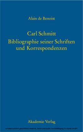 Carl Schmitt - Bibliographie seiner Schriften und Korrespondenzen