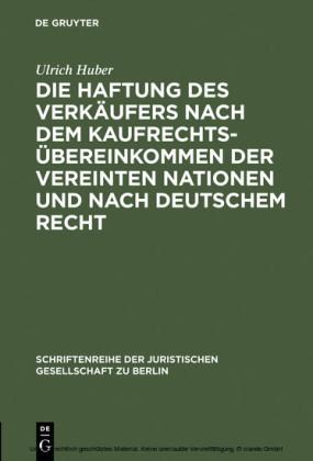 Die Haftung des Verkäufers nach dem Kaufrechtsübereinkommen der Vereinten Nationen und nach deutschem Recht