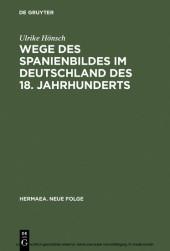 Wege des Spanienbildes im Deutschland des 18. Jahrhunderts