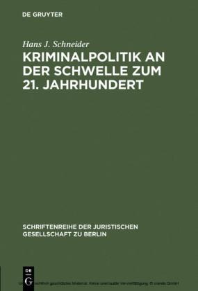 Kriminalpolitik an der Schwelle zum 21. Jahrhundert