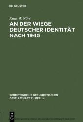 An der Wiege deutscher Identität nach 1945