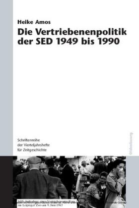 Die Vertriebenenpolitik der SED 1949 bis 1990