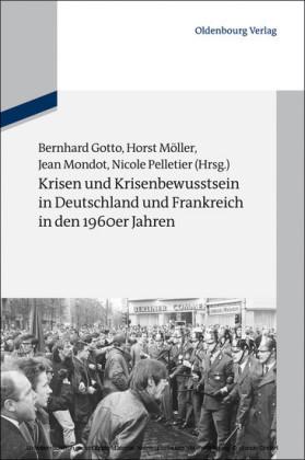 Krisen und Krisenbewusstsein in Deutschland und Frankreich in den 1960er Jahren