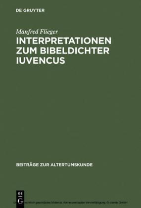 Interpretationen zum Bibeldichter Iuvencus