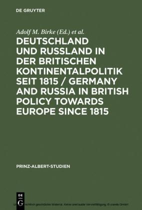 Deutschland und Rußland in der britischen Kontinentalpolitik seit 1815 / Germany and Russia in British policy towards Europe since 1815