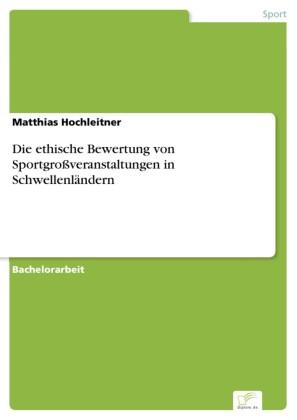 Die ethische Bewertung von Sportgroßveranstaltungen in Schwellenländern