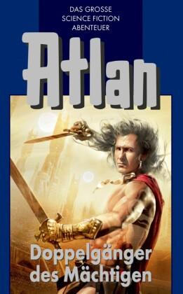 Atlan 43: Doppelgänger des Mächtigen (Blauband)
