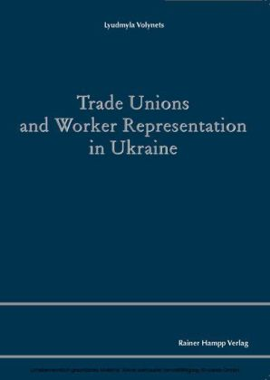 Trade Unions and Worker Representation in Ukraine