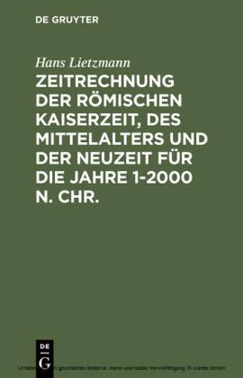 Zeitrechnung der römischen Kaiserzeit, des Mittelalters und der Neuzeit für die Jahre 1-2000 n. Chr.