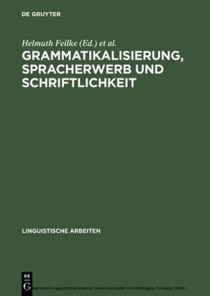 Grammatikalisierung, Spracherwerb und Schriftlichkeit