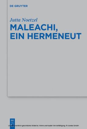 Maleachi, ein Hermeneut