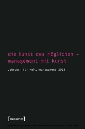 Die Kunst des Möglichen - Management mit Kunst