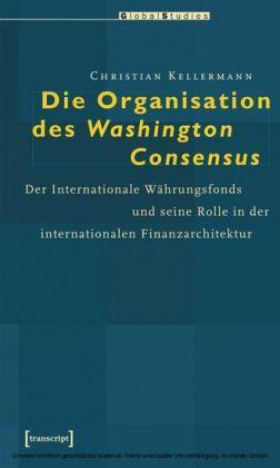 Die Organisation des Washington Consensus