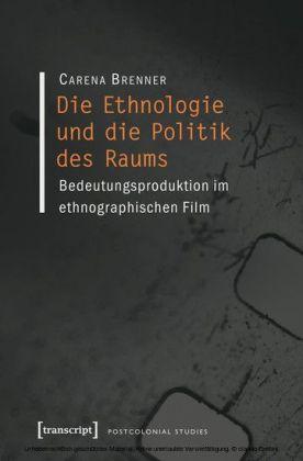 Die Ethnologie und die Politik des Raums