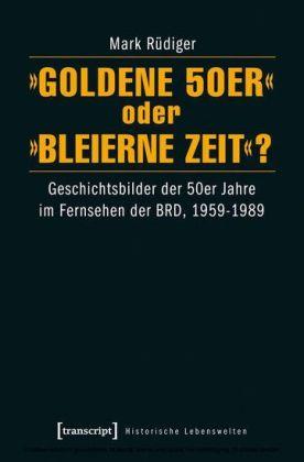 """""""Goldene 50er"""" oder """"Bleierne Zeit""""?"""