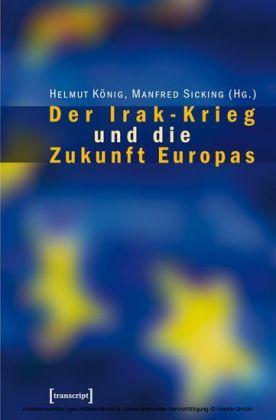Der Irak-Krieg und die Zukunft Europas