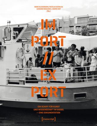 MS IM-PORT//EX-PORT - Ein Schiff für Kunst und Wissenschaft in Kassel