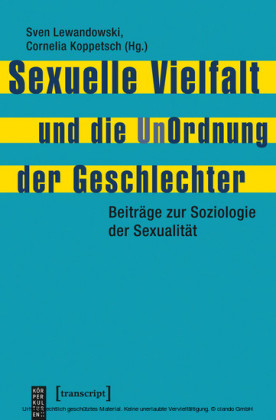 Sexuelle Vielfalt und die UnOrdnung der Geschlechter