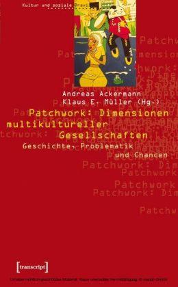 Patchwork: Dimensionen multikultureller Gesellschaften