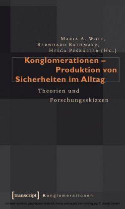 Konglomerationen - Produktion von Sicherheiten im Alltag
