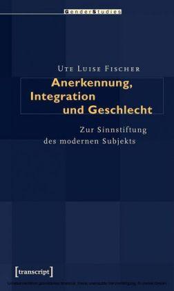 Anerkennung, Integration und Geschlecht