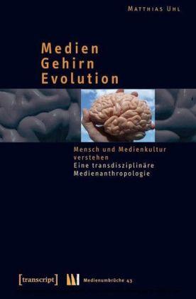Medien - Gehirn - Evolution