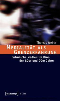 Medialität als Grenzerfahrung