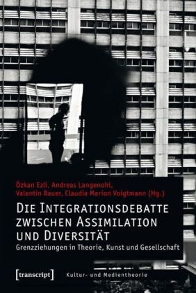 Die Integrationsdebatte zwischen Assimilation und Diversität