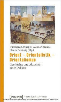Orient - Orientalistik - Orientalismus