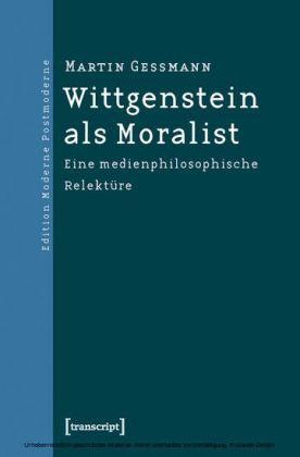 Wittgenstein als Moralist