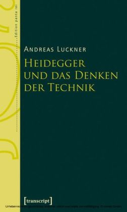 Heidegger und das Denken der Technik