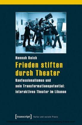 Frieden stiften durch Theater