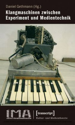 Klangmaschinen zwischen Experiment und Medientechnik