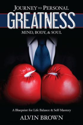 Journey to Personal Greatness: Mind, Body, & Soul
