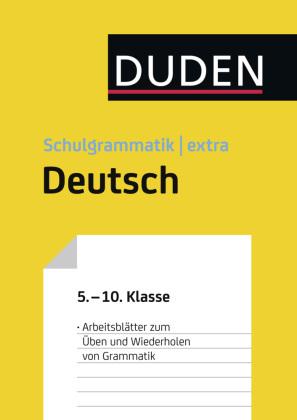 Übungsblätter Grammatik zur Duden Schulgrammatik extra - Deutsch