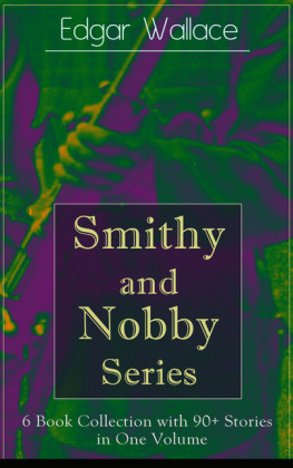 Smithy and Nobby Series: 6 Book Collection with 90+ Stories in One Volume
