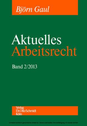 Aktuelles Arbeitsrecht, Band 2/2013