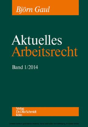 Aktuelles Arbeitsrecht, Band 1/2014