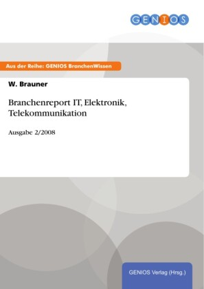 Branchenreport IT, Elektronik, Telekommunikation