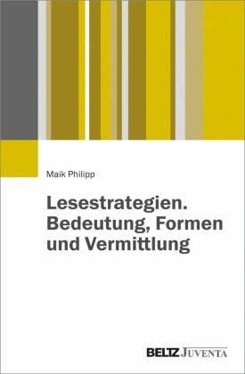Lesestrategien. Bedeutung, Formen und Vermittlung