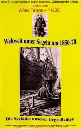 Weltweit unter Segeln um 1850-70 - Die Seefahrt unserer Urgroßväter