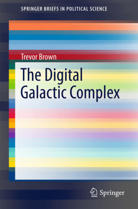 The Digital Galactic Complex