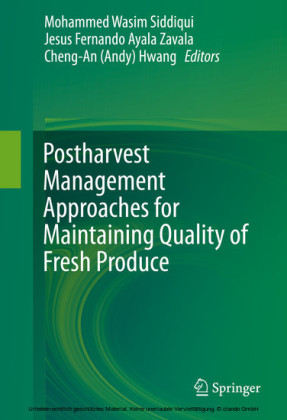 Postharvest Management Approaches for Maintaining Quality of Fresh Produce