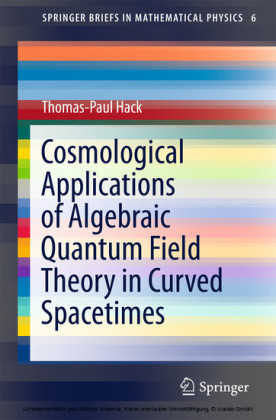 Cosmological Applications of Algebraic Quantum Field Theory in Curved Spacetimes