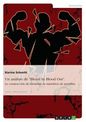 Un análisis de 'Blood In Blood Out'. La construcción de identidad de miembros de pandillas