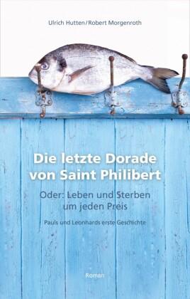 Die letzte Dorade von Saint Philibert oder: Leben und Sterben um jeden Preis
