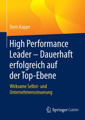 High Performance Leader - Dauerhaft erfolgreich auf der Top-Ebene