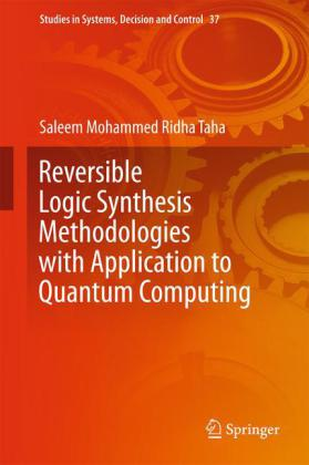 Reversible Logic Synthesis Methodologies with Application to Quantum Computing