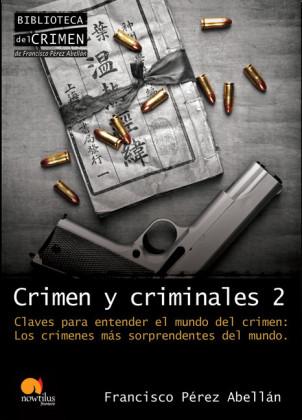 Crimen y criminales II. Claves para entender el mundo del crimen