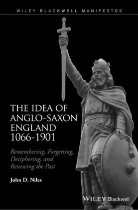 The Idea of Anglo-Saxon England 1066-1901